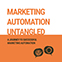 Marketing Automation Untangled